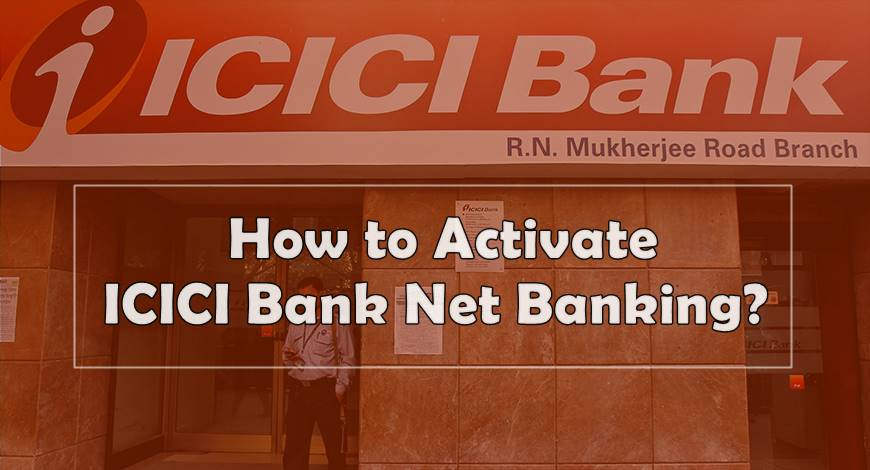 activate icici bank net banking online