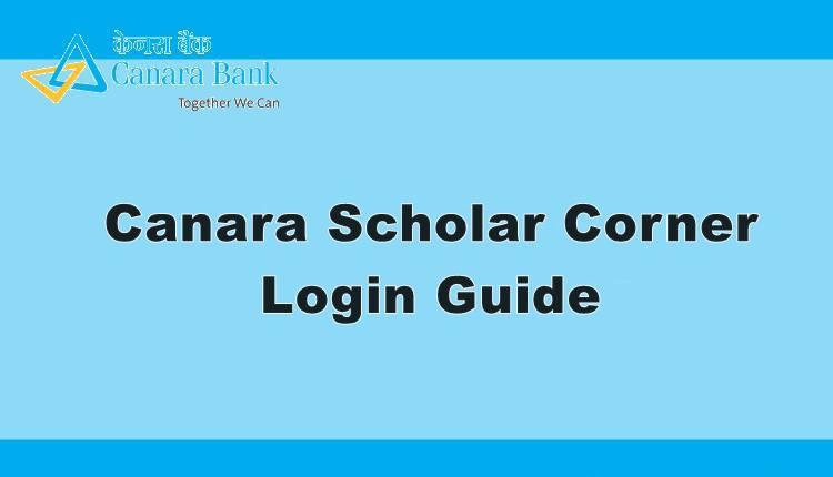 canara scholar corner login guide